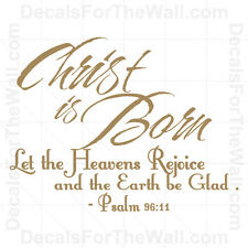 Psalms 96 Christ is Born Christmas Wall Decal Vinyl Art Sticker Quote Saying C20