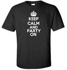 Keep Calm And Party On Mens T-Shirt Drinking College Bars Mens Tee More Colors