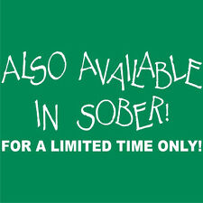 ALSO AVAILABLE IN SOBER T-Shirt Father's Fathers Day Birthday Irish Drinking Tee