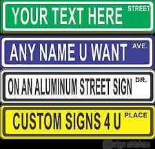 PERSONALIZED STREET SIGN - any text you want - ALUMINUM *Will Not Rust!