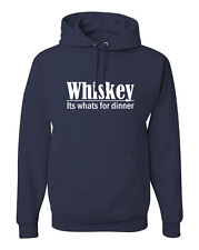 Whiskey Its Whats For Dinner Hoodie Funny Bourbon drinking sweatshirt FREE S&H!