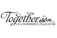 "Wall Decal ""Together is a wonderful place to be"" Bedroom Living Room Vinyl"