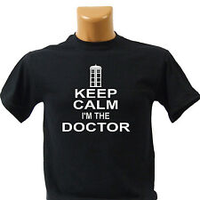 KEEP CALM I'M THE DOCTOR  Funny t shirt colours and sizes Ladies and KidsToo !