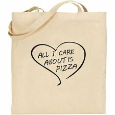 ALL I CARE ABOUT IS PIZZA - TUMBLR HIPSTER NATURAL COTTON TOTE SHOPPING BAG