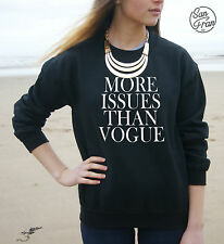 * More Issues Than Vogue Jumper Sweater Sweatshirt Top Funny Slogan Tumblr OOTD*