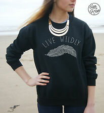 LIVE WILDLY Jumper Sweater Sweatshirt Top Freely Boho Bohemian Festival Feather