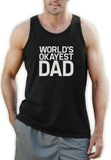 Worlds okayest dad Singlet Father's Day Gift Idea Best Dad Birthday Present Vest