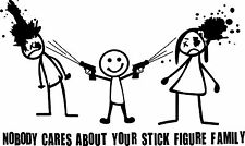 "Nobody Cares About Your Stick Figure Family Gun Decal 10""x6"" Funny Sticker!"