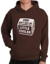 Don't Hate Me Just Because I'm A Little Cooler Hoodie Funny Hooded Party SWAG