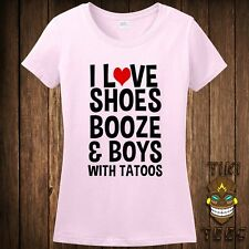 Funny I Love Shoes Booze And Boys With Tatoos Bad Rebel Chick Tshirt Tee Shirt