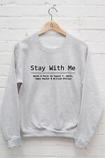 Sam Smith Stay With Me Jumper Male Female Hoody In the Lonely Hour Hoodie R445
