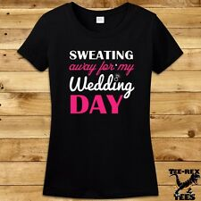 Funny T Shirt Sweating For The Wedding Gifts For Bride Gym Shirt Ladies TShirt
