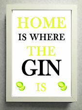 """Striking Typographical Print / sign / gift """"Home is where the Gin is"""""""