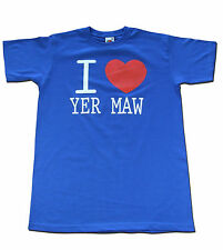 I love yer maw (Scottish, Glasgow humour, funny T-shirt) Are you a mother lover?