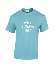 Why Always Me Funny Football Mens Printed T-Shirt