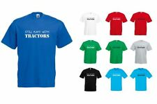 Still Plays With Tractors, Mens Printed T-Shirt