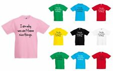 I Am Why We Can't Have Nice Things, Kids Printed T-Shirt