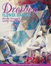 Dresden Flower Garden : A New Twist on Two Quilt Classics by Blanche Young and L