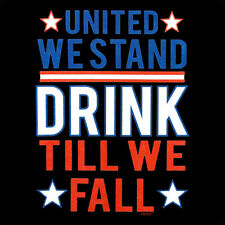 United We Stand Drink Till We Fall Patriotic Humor Funny T-Shirt Tee