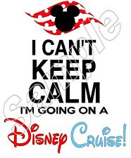 Mickey Mouse BOY I Cant Keep Calm Disney CRUISE Iron On T Shirt Fabric Transfer