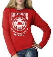 FIREFIGHTER - My Job is To Save Your Ass NOT Kiss It Women Sweatshirt Gift
