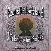 ACOUSTIC LADYLAND A TRIBUTE TO JIMI HENDRIX CD 2001 VERY NICE