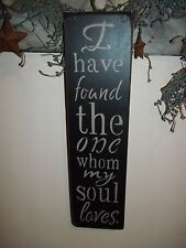 Wood Sign I Have Found The One Whom My Soul Prim Country Rustic Home Decor Sign