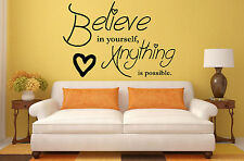 Believe in yourself, Anything is possible. Wall Art Sticker Vinyl Decal Transfer