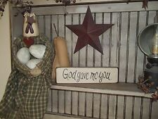 Primitive Sign Country Rustic Wood Block Signs GOD Gave Me You Home Decor Sign