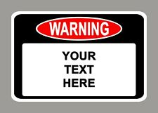 WARNING SIGN - PERSONALIZED ANY WAY YOU WANT indoor/outdoor aluminum sign