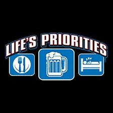 New LIFE'S PRIORITIES EAT, BEER, SLEEP T-Shirts Small to 5XL BLACK or WHITE