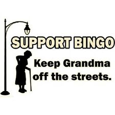 NEW SUPPORT BINGO KEEP GRANDMA OFF STREETS T-Shirts Small to 5XL BLACK or WHITE