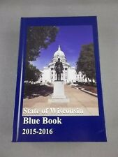 State of Wisconsin Blue Book 2015-2016 (2015, Hardcover) Free Shipping