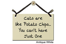 Cats are like Potato Chips... You can't have Just One - Sign
