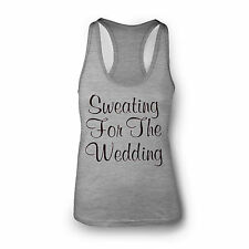 SWEATING FOR THE WEDDING GYM WORKOUT BRIDE FIANCEE WOMENS RACER BACK TANK TOP