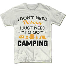 I Don't Need Therapy I Just Need To Go Camping. Unisex Fit Shirt. Camping Shirt.