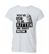 You've Cat Kitten Funny Tumblr Hipster Quote Mens Womens TShirt T-Shirt