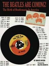 The Beatles Are Coming!: The Birth of Beatlemania in America by Bruce Spizer