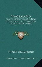 Nyassaland: Travel Sketches in Our New Protectorate, Selected from Tropical Afri