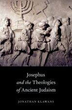 Josephus and the Theologies of Ancient Judaism by Jonathan Klawans