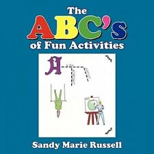 The ABC's of Fun Activities by Sandy Marie Russell