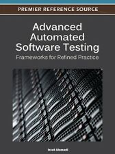 Advanced Automated Software Testing: Frameworks for Refined Practice by Alsmadi