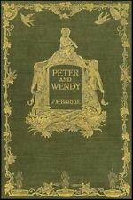 Peter and Wendy: Peter Pan, the Boy Who Wouldn't Grow Up by J M Barrie