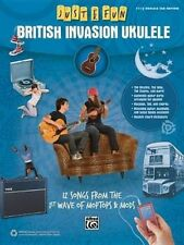 Just for Fun -- British Invasion Ukulele: 12 Songs from the 1st Wave of Moptops