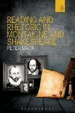 Reading and Rhetoric in Montaigne and Shakespeare by Peter Mack
