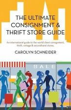 The Ultimate Consignment & Thrift Store Guide: An International Guide to the Wor