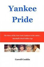 Yankee Pride: The Story of the New York Yankees in the 1960s ... Baseball's Real