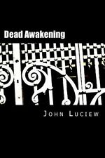 Dead Awakening: The Complete Lenny Holcomb Mysteries by John Luciew