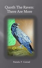 Quoth the Raven: There Are More by MS Pamela P Conrad