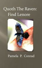Quoth the Raven: Find Lenore by Pamela P Conrad